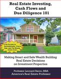 Real Estate Investing, Cash Flows, and Due Diligence, Professor Leonard Baron, 1475069618