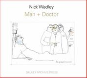 Man+Doctor, Wadley, Nick, 1564789616