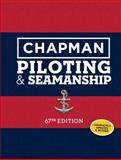 Chapman Piloting and Seamanship 67th Edition 67th Edition