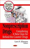 Nonprescription Drugs: Considering A New Class for Behind-the-Counter Drugs, , 1607419610