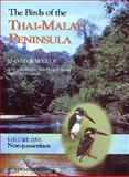The Birds of the Thai-Malay Peninsula - Non-Passerines, Wells, David R., 0127429611