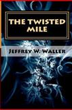 The Twisted Mile, Jeffrey Waller, 1481829610