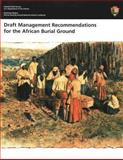 Draft Management Recommendations for the African Burial Ground, U. S. Department of the Interior, 1482369613