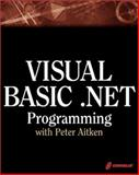 Visual Basic.Net Programming with Peter Aitken, Aitken, Peter G., 1576109615