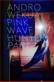 Andro Wekua: Pink Wave Hunter, 3 Volumes, , 3865609619
