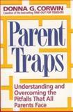 Parent Traps, Donna G. Corwin, 0312169612