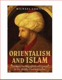 Orientalism and Islam : European Thinkers on Oriental Despotism in the Middle East and India, Curtis, Michael, 0521749611