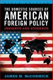 The Domestic Sources of American Foreign Policy 6th Edition