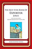 The Best Ever Book of Exporter Jokes, Mark Young, 1475119615