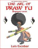 The Art of Draw Fu, Luis Escobar, 1482669617
