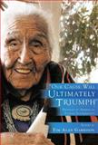 ''Our Cause Will Ultimately Triumph'' : Profiles in American Indian Sovereignty, Tim Alan Garrison, 1594609616