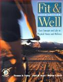 Fit and Well : Core Concepts and Labs in Physical Fitness and Wellness with HealthQuest 4.1, Fitness and Nutrition Journal and PowerWeb, Insel, Paul M. and Roth, Walton T., 0072559624