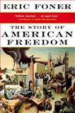 The Story of American Freedom, Eric Foner, 0393319628