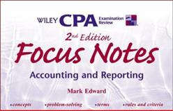 Wiley CPA Examination Review Focus Notes : Accounting and Reporting, Edward, Mark, 0471389625