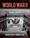 World War II: the Encyclopedia of the War Years, 1941-1945, Norman Polmar and Thomas B. Allen, 0486479625