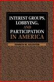 Interest Groups, Lobbying, and Participation in America 9780521639620