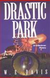 Drastic Park, W. E. Davis, 0891079629