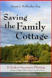 Saving the Family Cottage, Stuart J. Hollander, 0979359627