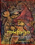 Rokfogo : The Mysterious Pre-Deluge Art of Richard S. Shaver, Mr. Richard Toronto, 0991139623