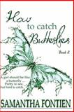 How to Catch Butterflies Book 2, Samantha Fontien, 1492839620