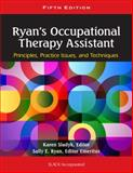 Ryan's Occupational Therapy Assistant : Principles, Practice Issues, and Technqiues, Sladyk and Sladyk, Karen, 1556429622
