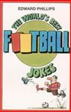 The World's Best Football Jokes, Edward Phillips, 0006379621