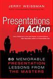 Presentations in Action, Jerry Weissman, 0132489627