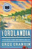 Fordlandia, Greg Grandin, 0312429622