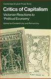 Critics of Capitalism : Victorian Reactions to 'Political Economy', , 0521319625