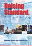Raising the Standard, Flying the Flag : Challenging Things Everyone Can Do in RE at KS3, Orchard, Janet, 0715149628