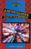 Amphetamine Drug Dangers, Michael J. Pellowski, 0766019624