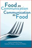 Food as Communication/Communication as Food, Cramer, Janet M., 143310962X