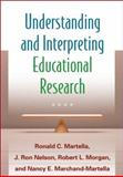 Understanding and Interpreting Educational Research, Martella, Ronald C. and Nelson, J. Ron, 1462509622