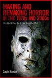 Making and Remaking Horror in the 1970s and 2000s : Why Don't They Do It Like They Used To?, Roche, David, 1617039624