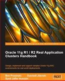 Oracle 11g R1 / R2 Real Application Clusters Handbook : Design, implement and support complex Oracle 11g RAC environments for real world Deployments, Prusinski, Ben and Jilevski, Guenadi, 1847199623