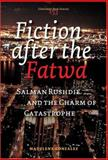 Fiction after the Fatwa : Salman Rushdie and the Charm of Catastrophe, Gonzalez, Madelena, 904201962X
