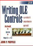 Writing OLE Controls : A Practical and Comprehensive Approach, Puopolo, John P., 013254962X