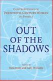 Out of the Shadows : Contributions of Twentieth-Century Women to Physics, , 0521169623