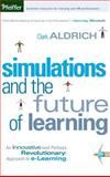 Simulations and the Future of Learning : An Innovative (And Perhaps Revolutionary) Approach to e-Learning, Aldrich, Clark, 0787969621