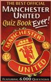 The Best Official Manchester United Quiz Book Ever!, Andre Deutsch, 0233999620