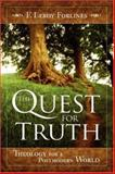 The Quest for Truth : Answering Life's Inescapable Questions, Forlines, F. Leroy, 0892659629