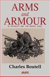 Arms and Armour in Antiquity and the Middle Ages, Charles Boutell, 0938289624