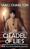 The Citadel of Lies, Sam Charlton, 1493659626