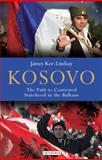 Kosovo : The Path to Contested Statehood in the Balkans, James Ker-Lindsay, 1848859627