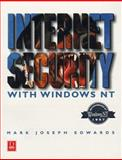 Internet Security with Windows NT, Edwards, Mark, 1882419626