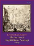 The Auction of King William's Paintings (1713), Jonckheere, Koenraad , 9027249628