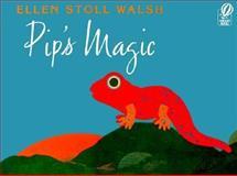 Pip's Magic, Ellen Stoll Walsh, 0152019626
