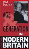 Age and Generation in Modern Britain, Jane Pilcher, 0198279620