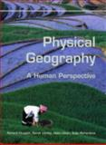 Physical Geography : A Human Perspective, Huggett, Richard and Lindley, Sarah, 0340809620