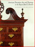 American Decorative Arts and Paintings in the Bayou Bend Collection, Warren, David B. and Museum of Fine Arts Staff, 0691059624